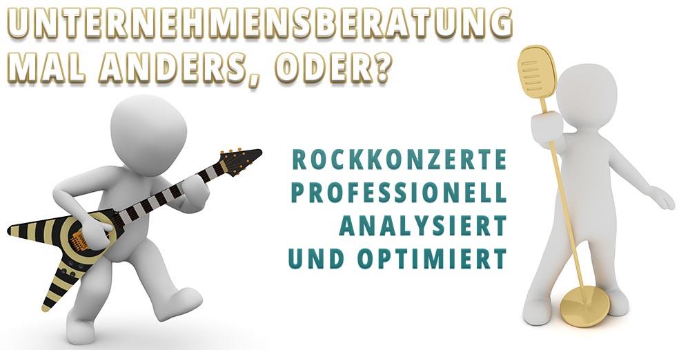 Rockkonzerte Professionell analysiert - Beratung mal anders