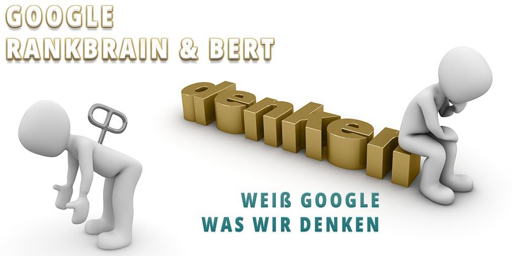 Weiss Google was wir denken - Rankbrain und Bert