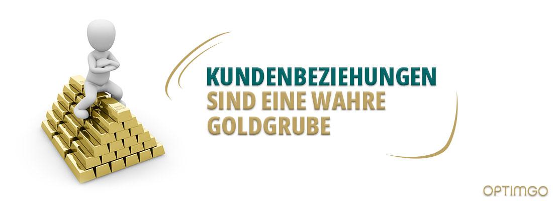Goldgrube - Kundenbeziehung