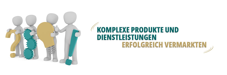 Komplexe erklärungsbedürftige Produkte erfolgreich vermarkten